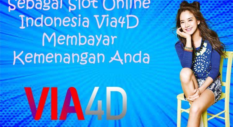 Sebagai Slot Online Indonesia Via4D Membayar Kemenangan Anda