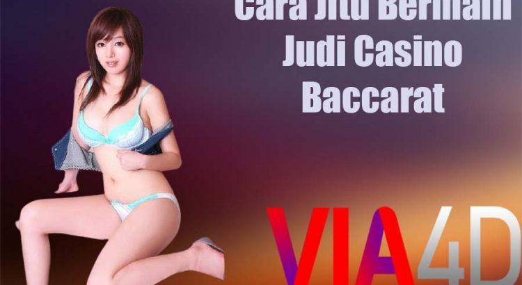 Cara Jitu Bermain Judi Casino Baccarat