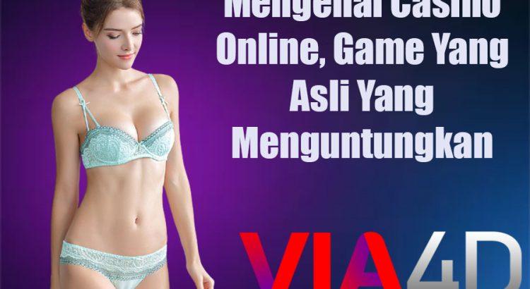 Mengenal Casino Online, Game Yang Asli Yang Menguntungkan
