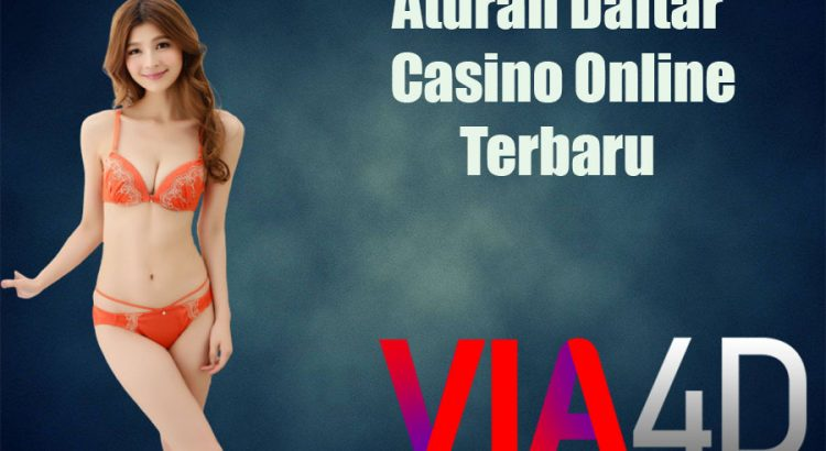Aturan Daftar Casino Online Terbaru